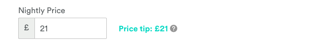 Airbnb provides price tips so you can avoid being too expensive for the market